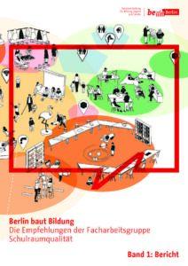 Ergebnisbericht der Facharbeitsgruppe Schulraumqualität (c) Senatsverwaltung für Bildung, Jugend und Familie Berlin